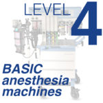 Level 4 - Basic Anesthesia Machines