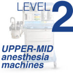 Level 2 - Upper Mid-Level Anesthesia Machines